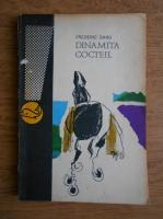 Anticariat: Frederic Dard - Dinamita cocteil