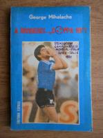 Anticariat: George Mihalache - A rividerci... Coppa 90