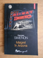 Anticariat: Georges Simenon - Maigret in Arizona
