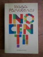 Ioana Parvulescu - Inocentii