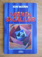 Anticariat: Ion Marin - Vremea sacalilor