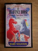 Mary Stanton - The heavenly horse from the Outermost West