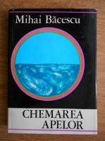 Anticariat: Mihai C. Bacescu - Chemarea apelor