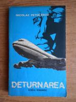 Nicolae Petolescu - Deturnarea