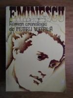 Anticariat: Petru Vintila - Eminescu, roman cronologic