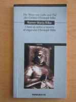 Rainer Maria Rilke - Cantul de iubire si moarte al stegarului Christoph Rilke