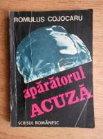 Anticariat: Romulus Cojocaru - Aparatorul acuza