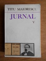 Anticariat: Titu Maiorescu - Jurnal (volumul 5)