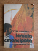 Anticariat: Victor Margueritte - Femeia emancipata