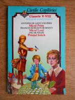 Antoine de Saint Exupery, Oscar Wilde, Frances Hodgson Burnett - Micul print, Printul fericit, Micul lord