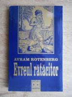 Avram Rotenberg - Evreul ratacitor