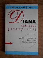 Anticariat: Calin Cernaianu - Diana, farmecul diversiunii