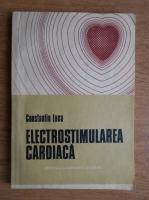 Anticariat: Constantin Luca - Electrostimularea cardiaca