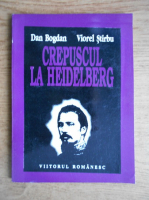 Dan Bogdan - Crepuscul la Heidelberg