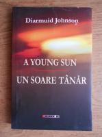 Diarmuid Johnson - Un soare tanar