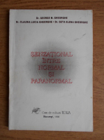 George M. Gheorghe - Senzational intre normal si paranormal