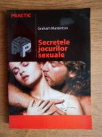 Anticariat: Graham Masterton - Secretele jocurilor sexuale