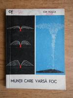 Anticariat: Ion D. Rosca - Muntii care varsa foc