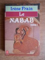 Anticariat: Irene Frain - Nabab (volumul 1)