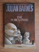 Julian Barnes - The porcupine