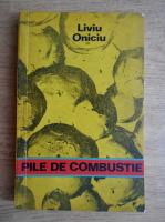 Liviu Oniciu - Pile de combustie