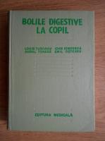 Anticariat: Louis Turcanu - Bolile digestive la copil