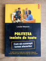 Anticariat: Louise Masson - Politetea inainte de toate