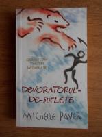 Anticariat: Michelle Paver - Devoratorul de suflete
