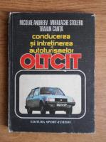 Anticariat: Nicolae Andreev - Conducerea si intretinerea autoturismelor Oltcit