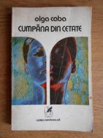 Anticariat: Olga Caba - Cumpana din cetate