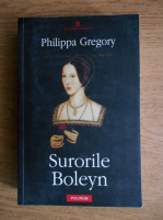 Anticariat: Philippa Gregory - Surorile Boleyn