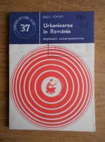 Anticariat: Radu Ioanid - Urbanizarea in Romania