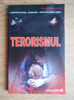 Anticariat: Terorismul. Istoric, forme, combatere