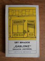 Anticariat: Ury Benador - Gablonz. Magazin universal