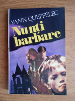 Anticariat: Yann Queffelec - Nunti barbare