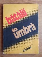 Anticariat: Batalii in umbra. Almanah editat de revista Steaua