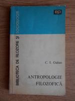 Anticariat: C. I. Gulian - Antropologie filozofica