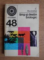 Anticariat: C. Maximilian - Timp si destin biologic