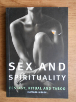 Anticariat: Clifford Bishop - Sex and spirituality