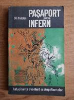 Anticariat: Dic Baboian - Pasaport pentru infern. Halucinanta aventura a stupefiantelor