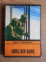 Anticariat: Dmitri Tarasenkov - Omul din gang