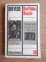 Anticariat: Don Francisco de Quevedo y Villegas - Don Pablos Buscon si alte povestiri