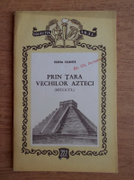 Anticariat: Elena Leonte - Prin tara vechilor azteci (Mexicul)