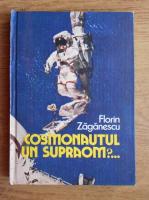 Florin Zaganescu - Cosmonautul. Un supraom?