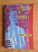 Francois Mauriac - Le baiser au lepreux