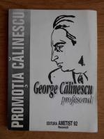 George Calinescu - Profesorul in memoriam