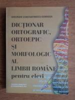 Gheorghe Constantinescu Dobridor - Dictionar ortografic, ortoepic si morfologic al limbii romane pentru elevi