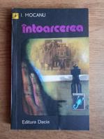 Anticariat: I. Mocanu - Intoarcerea
