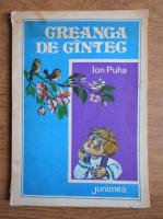 Anticariat: Ion Puha - Creanga de cantec (ilustratii de Mircea Ispir)