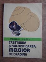 Ion Radulescu, Laurentiu Lustun - Cresterea si valorificarea melcilor de gradina